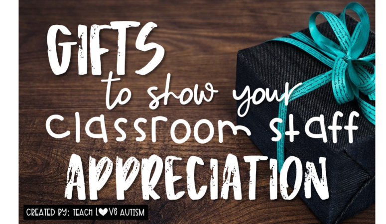 Gifts to Show Your Classroom Staff Appreciation