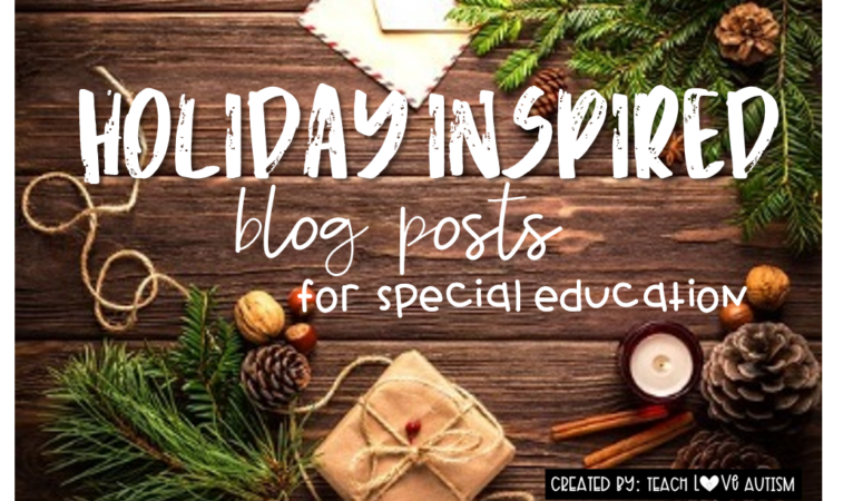Holiday Inspired Blog Posts for Special Education